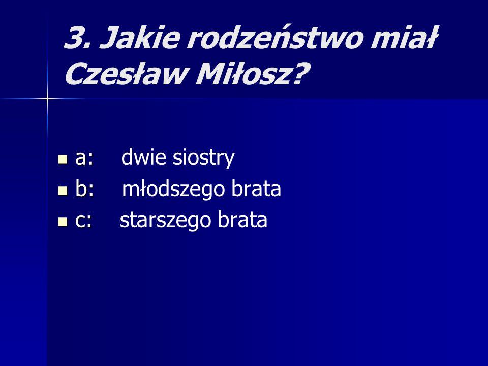 3. Jakie rodzeństwo miał Czesław Miłosz