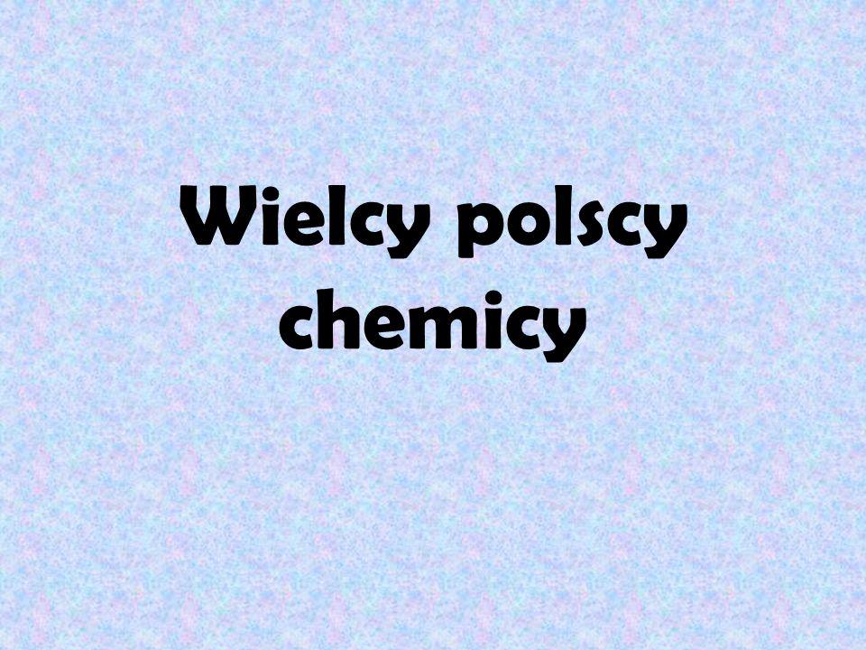 Wielcy polscy chemicy