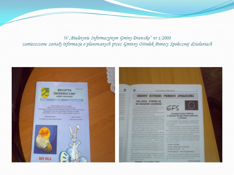 """W """"Biuletynie Informacyjnym Gminy Drawsko nr 1/2008 zamieszczone zostały informacje o planowanych przez Gminny Ośrodek Pomocy Społecznej działaniach"""