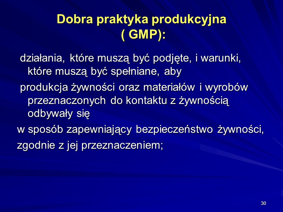 Dobra praktyka produkcyjna ( GMP):
