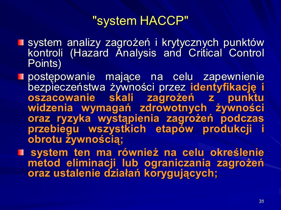 system HACCP system analizy zagrożeń i krytycznych punktów kontroli (Hazard Analysis and Critical Control Points)