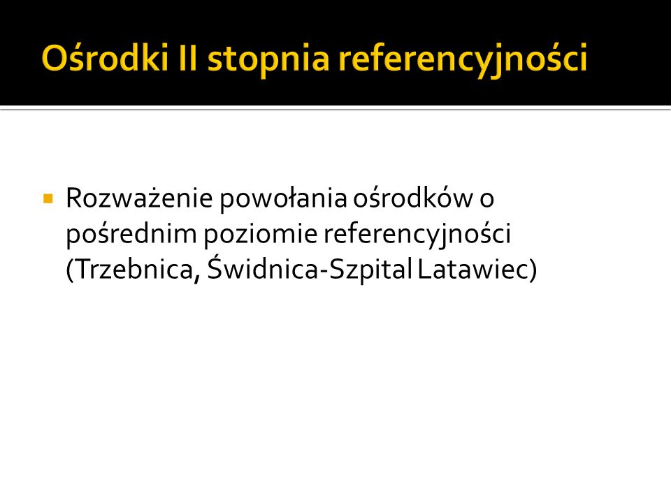 Ośrodki II stopnia referencyjności