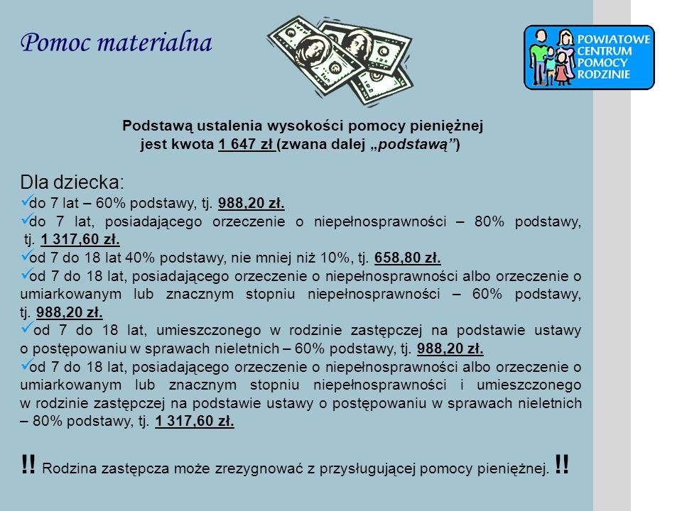"""Pomoc materialnaPodstawą ustalenia wysokości pomocy pieniężnej jest kwota 1 647 zł (zwana dalej """"podstawą )"""