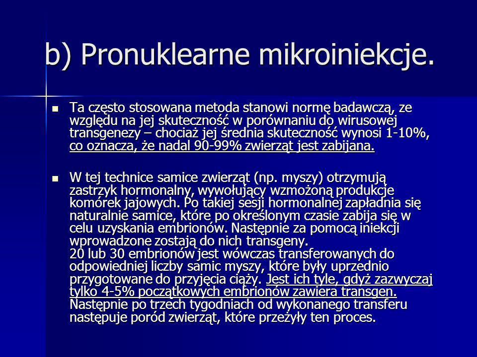 b) Pronuklearne mikroiniekcje.