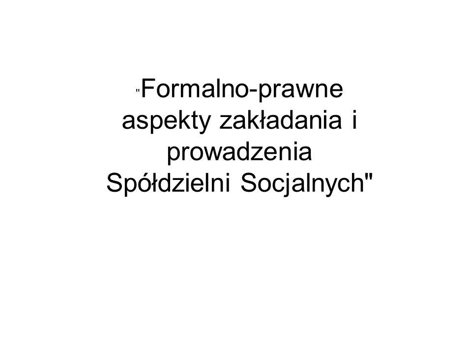 Formalno-prawne aspekty zakładania i prowadzenia Spółdzielni Socjalnych