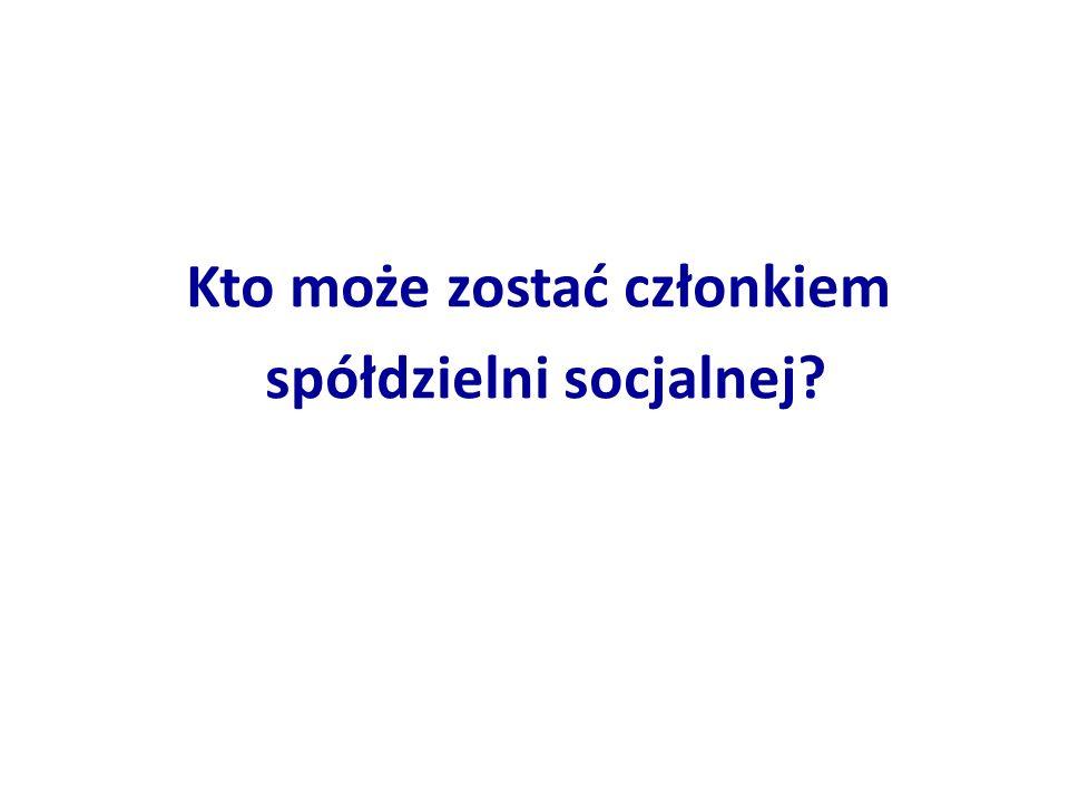 Kto może zostać członkiem spółdzielni socjalnej