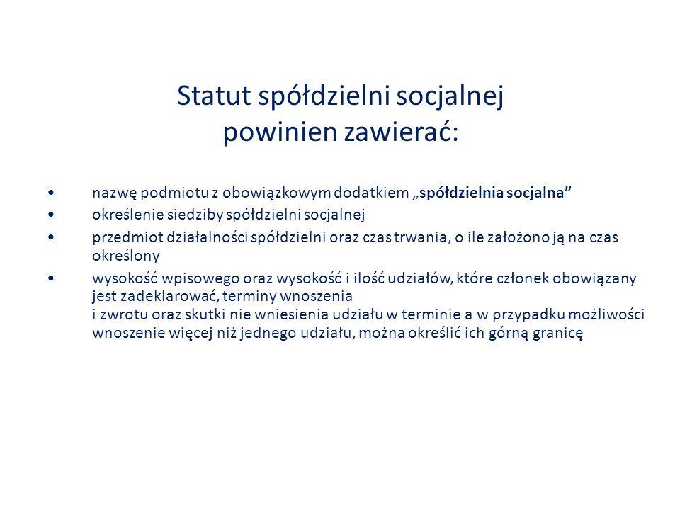 Statut spółdzielni socjalnej powinien zawierać: