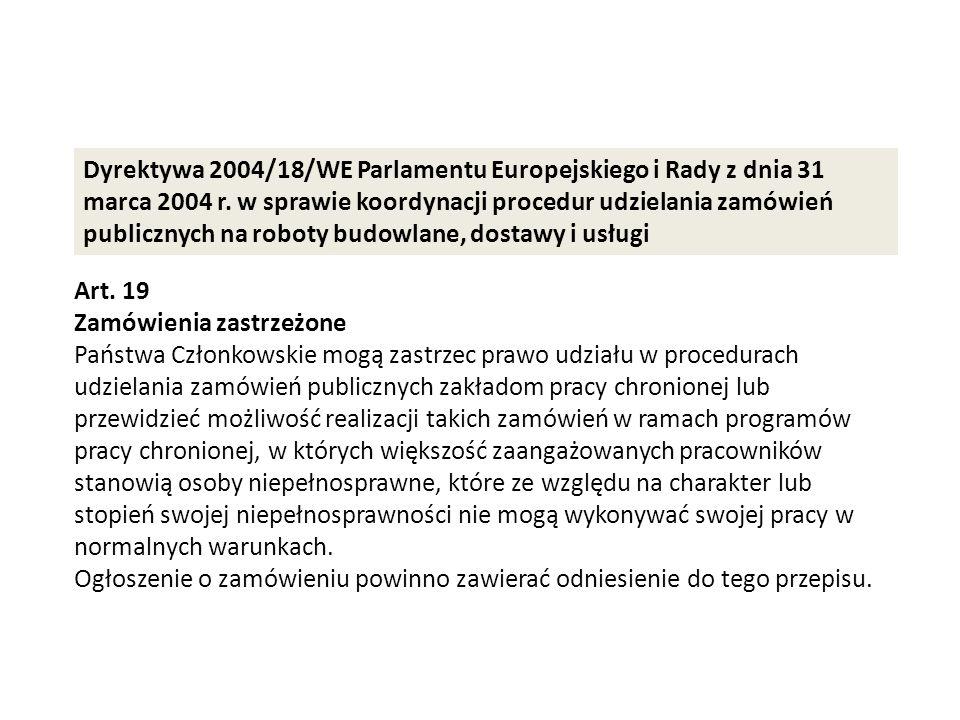 Dyrektywa 2004/18/WE Parlamentu Europejskiego i Rady z dnia 31 marca 2004 r. w sprawie koordynacji procedur udzielania zamówień publicznych na roboty budowlane, dostawy i usługi