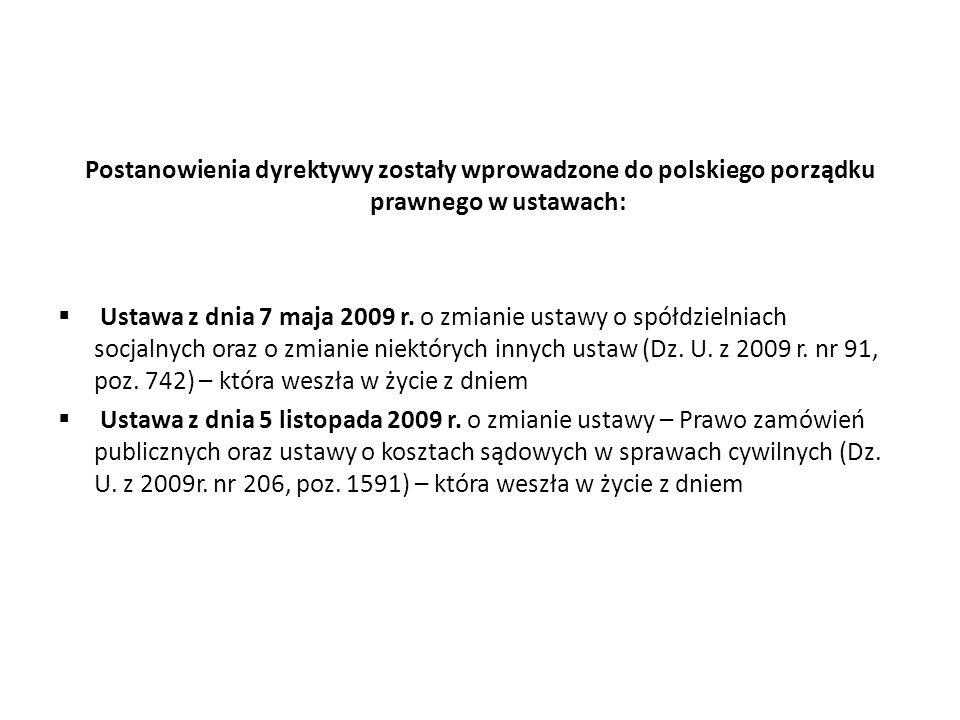 Postanowienia dyrektywy zostały wprowadzone do polskiego porządku prawnego w ustawach: