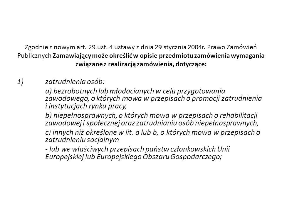 Zgodnie z nowym art. 29 ust. 4 ustawy z dnia 29 stycznia 2004r
