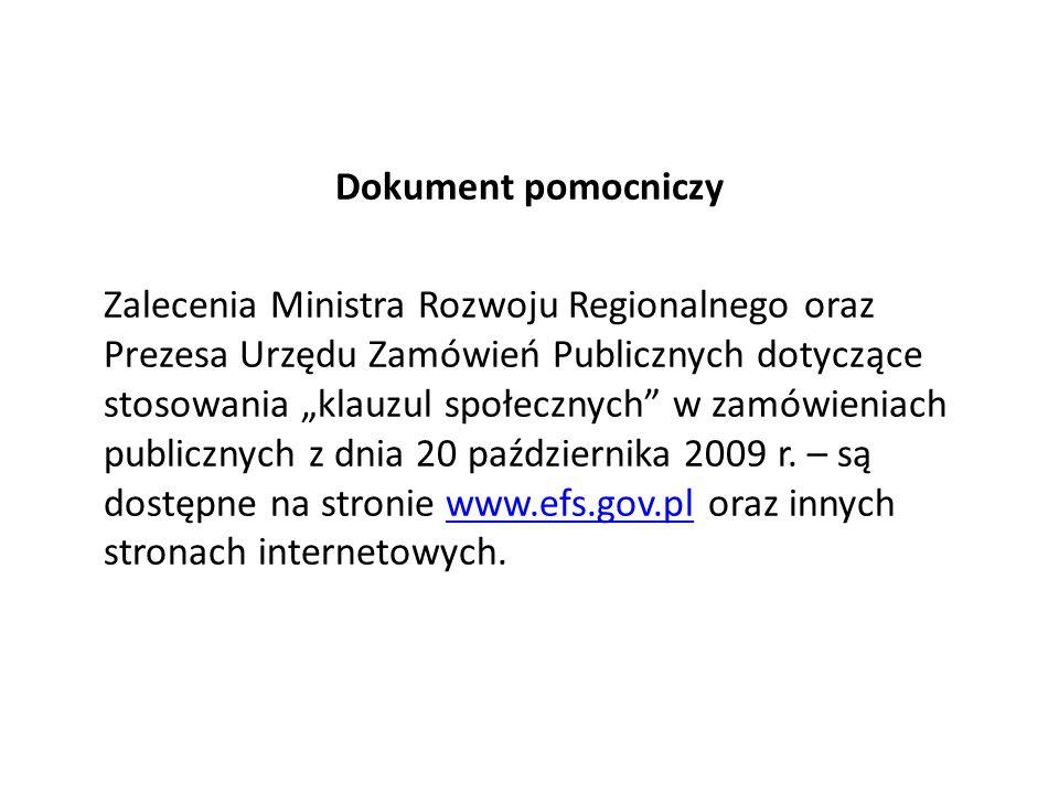 """Dokument pomocniczy Zalecenia Ministra Rozwoju Regionalnego oraz Prezesa Urzędu Zamówień Publicznych dotyczące stosowania """"klauzul społecznych w zamówieniach publicznych z dnia 20 października 2009 r."""