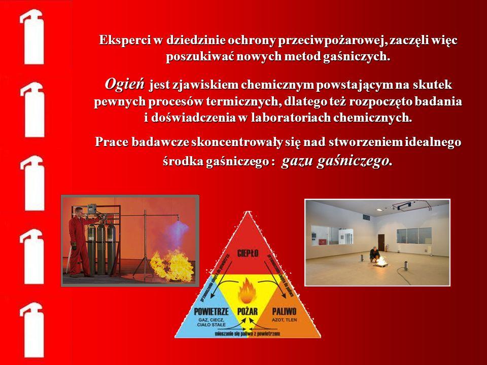 Eksperci w dziedzinie ochrony przeciwpożarowej, zaczęli więc poszukiwać nowych metod gaśniczych.