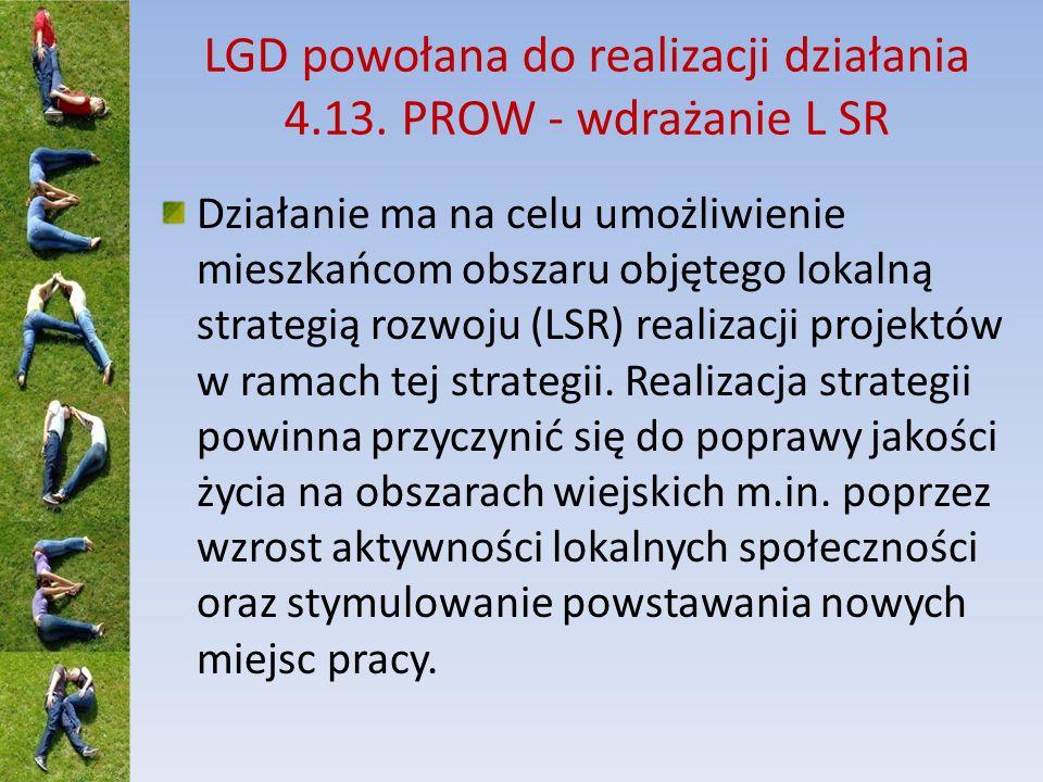 LGD powołana do realizacji działania 4.13. PROW - wdrażanie L SR