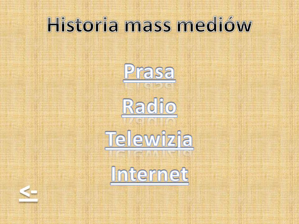 Historia mass mediów Prasa Radio Telewizja Internet <-