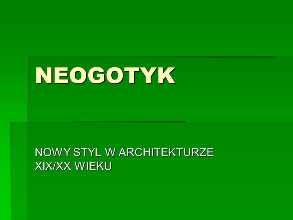 NOWY STYL W ARCHITEKTURZE XIX/XX WIEKU