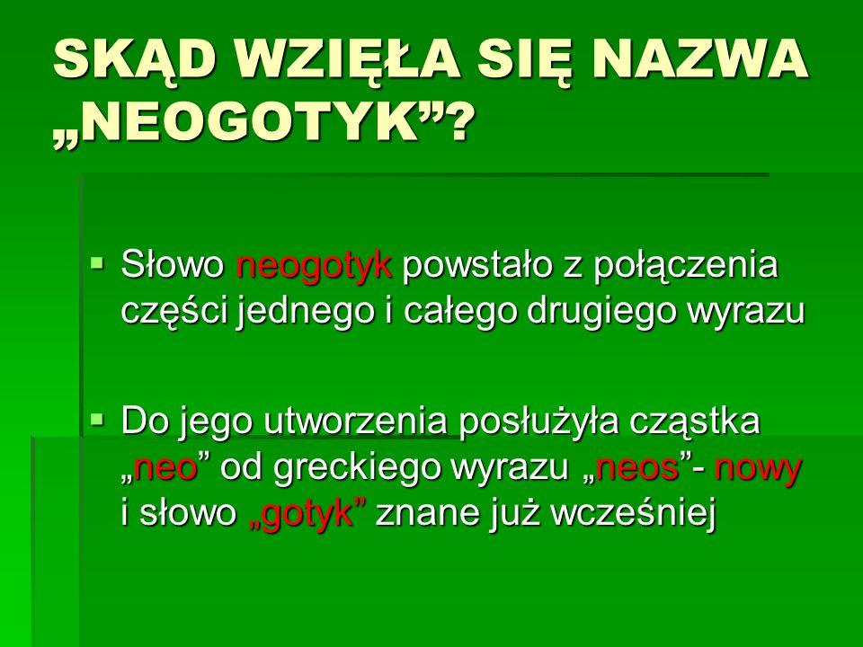 """SKĄD WZIĘŁA SIĘ NAZWA """"NEOGOTYK"""