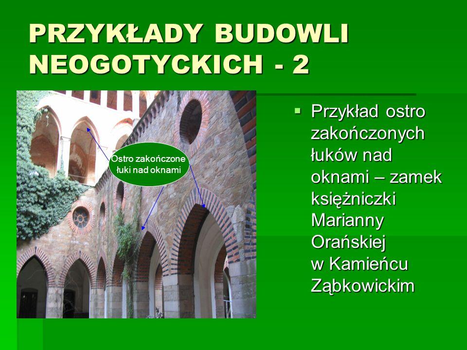 PRZYKŁADY BUDOWLI NEOGOTYCKICH - 2