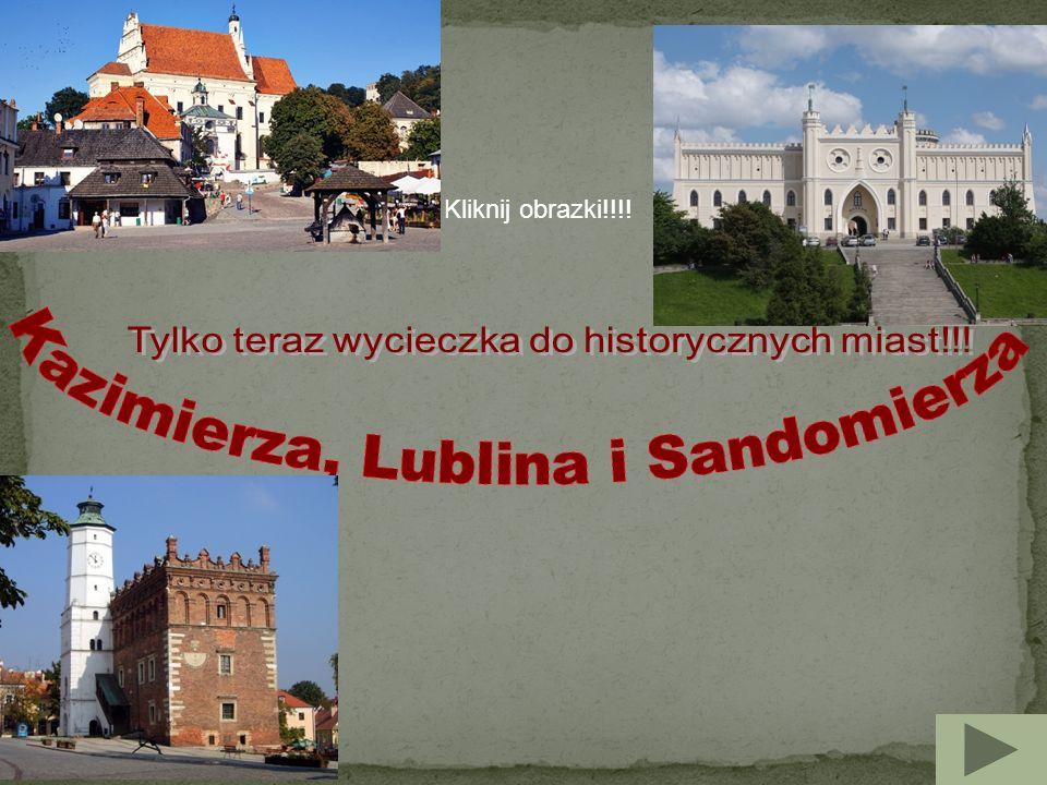 Kazimierza, Lublina i Sandomierza