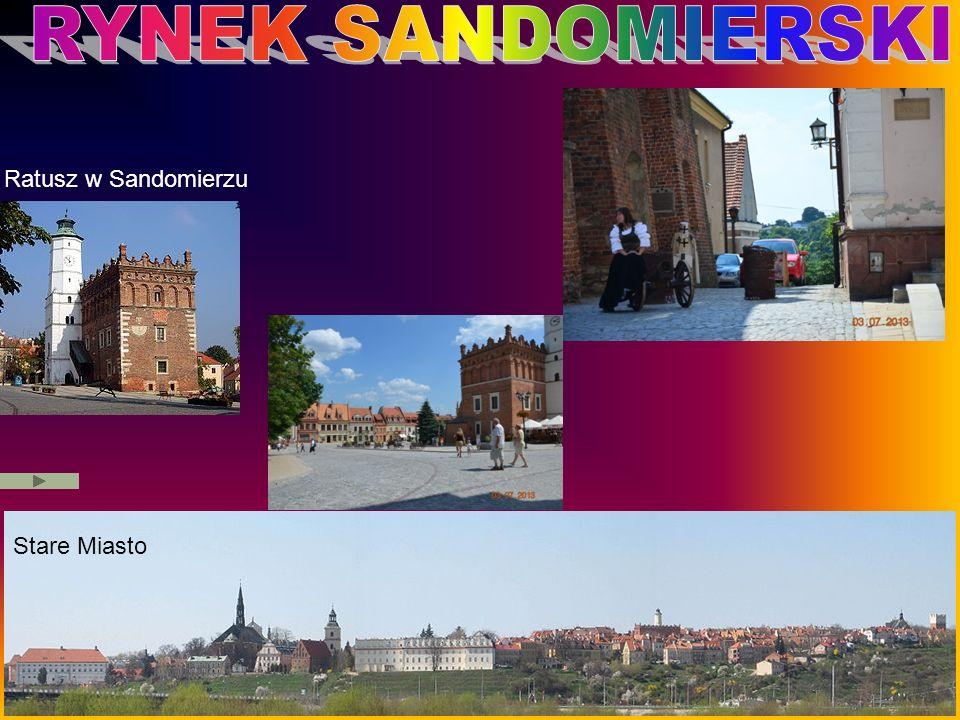 RYNEK SANDOMIERSKI Ratusz w Sandomierzu Stare Miasto