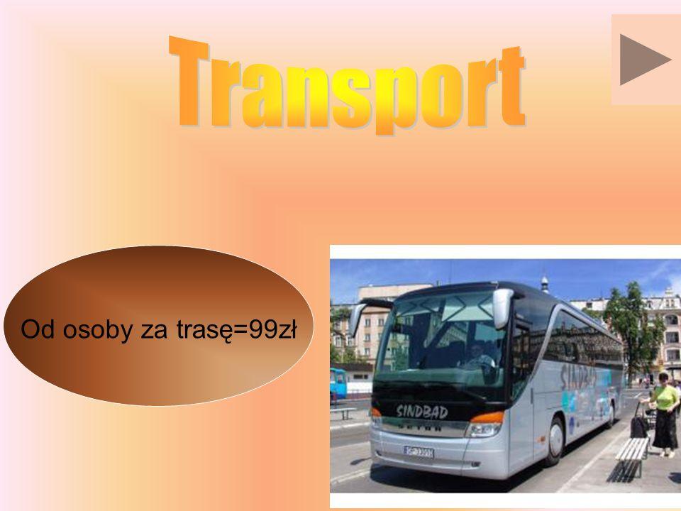 Transport Od osoby za trasę=99zł