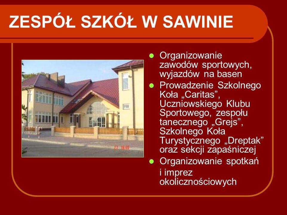 ZESPÓŁ SZKÓŁ W SAWINIE Organizowanie zawodów sportowych, wyjazdów na basen.