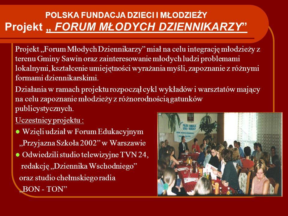 """POLSKA FUNDACJA DZIECI I MŁODZIEŻY Projekt """" FORUM MŁODYCH DZIENNIKARZY"""