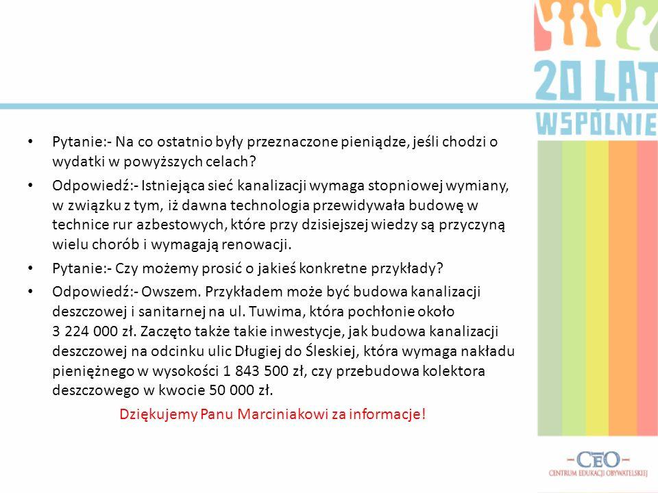 Dziękujemy Panu Marciniakowi za informacje!
