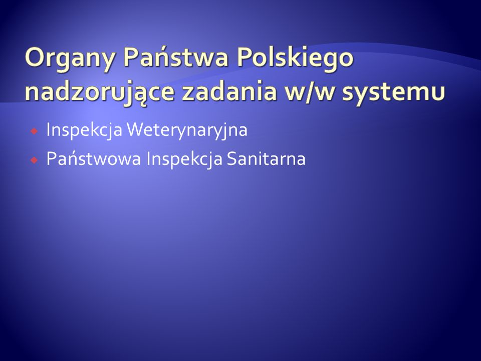 Organy Państwa Polskiego nadzorujące zadania w/w systemu