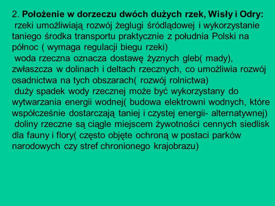 2. Położenie w dorzeczu dwóch dużych rzek, Wisły i Odry: