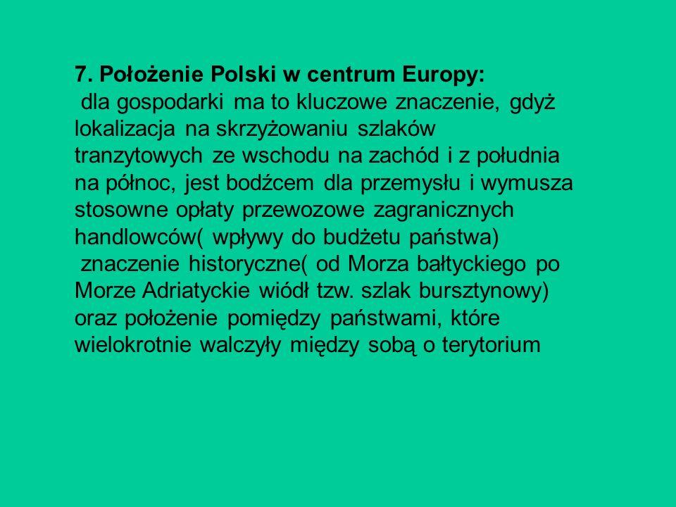 7. Położenie Polski w centrum Europy: