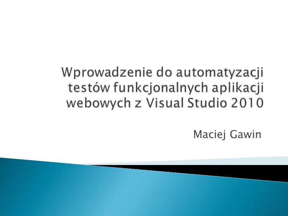 Wprowadzenie do automatyzacji testów funkcjonalnych aplikacji webowych z Visual Studio 2010