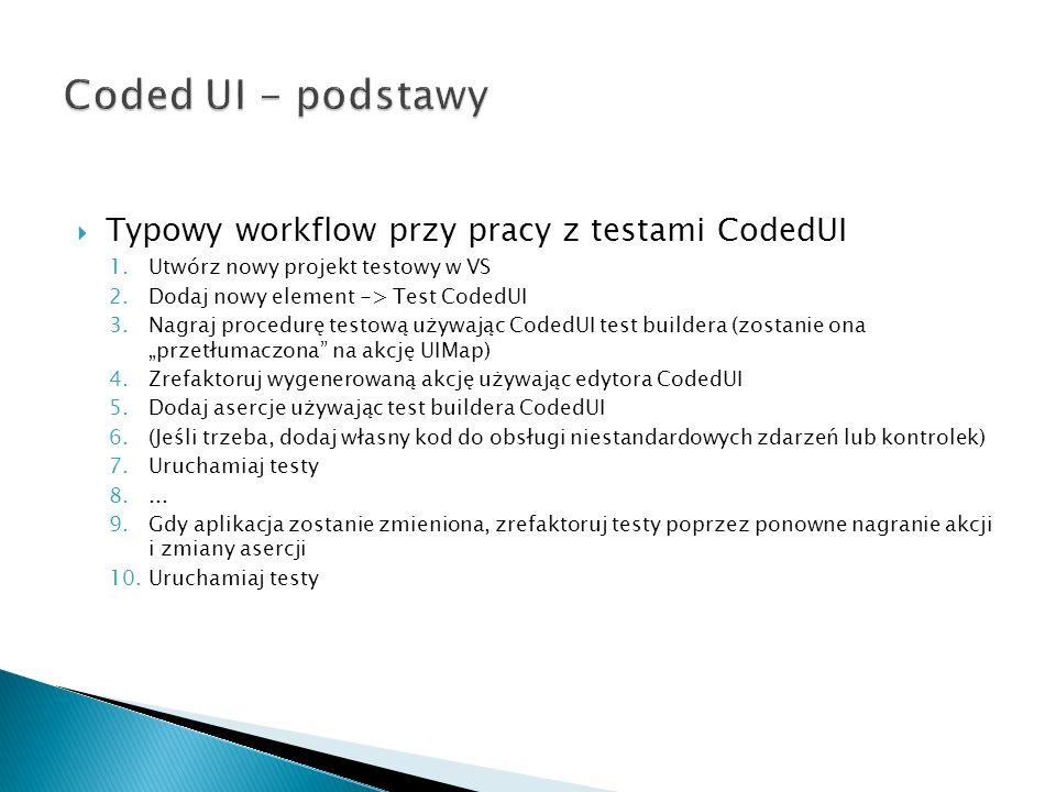 Coded UI - podstawy Typowy workflow przy pracy z testami CodedUI