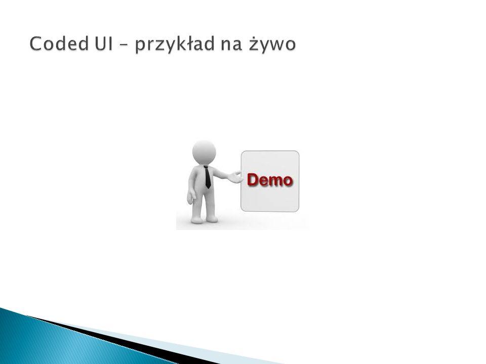 Coded UI – przykład na żywo