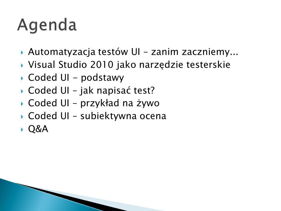 Agenda Automatyzacja testów UI – zanim zaczniemy...