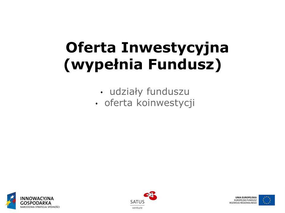 Oferta Inwestycyjna (wypełnia Fundusz)