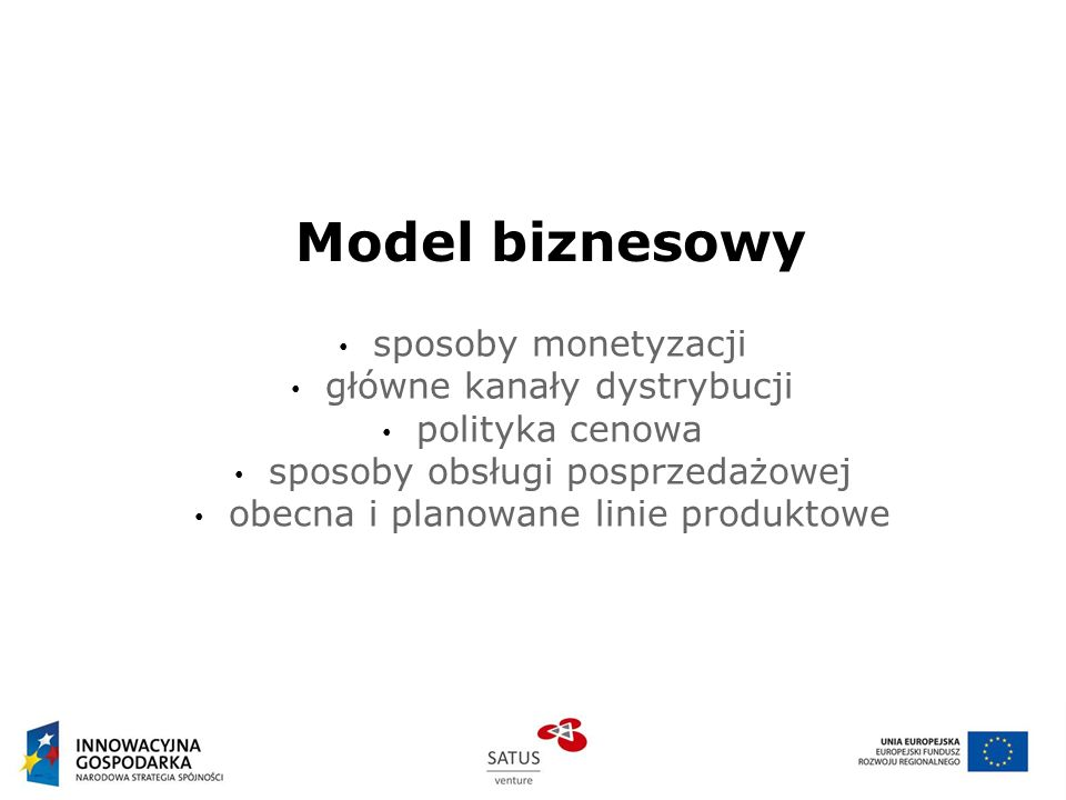 Model biznesowy sposoby monetyzacji główne kanały dystrybucji