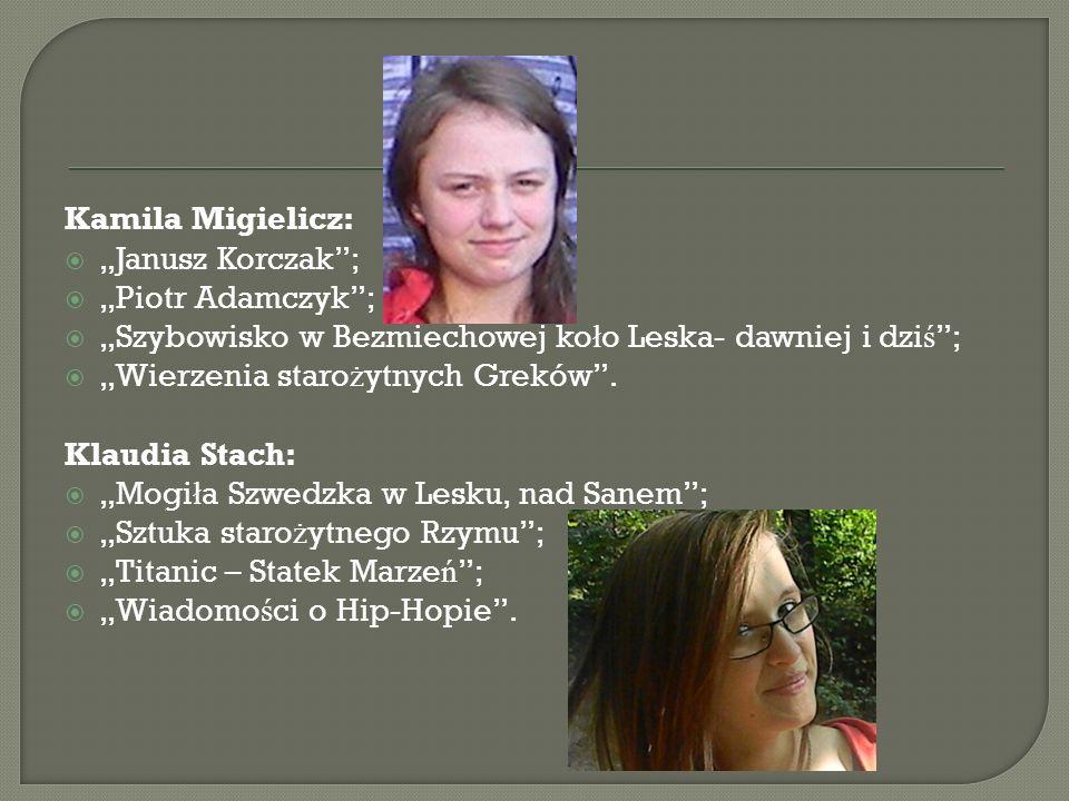 """Kamila Migielicz: """"Janusz Korczak ; """"Piotr Adamczyk ; """"Szybowisko w Bezmiechowej koło Leska- dawniej i dziś ;"""