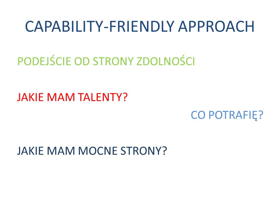 CAPABILITY-FRIENDLY APPROACH