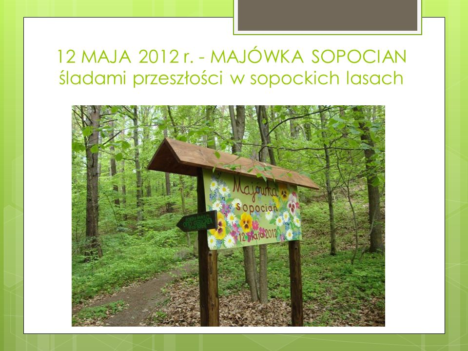 12 MAJA 2012 r. - MAJÓWKA SOPOCIAN śladami przeszłości w sopockich lasach