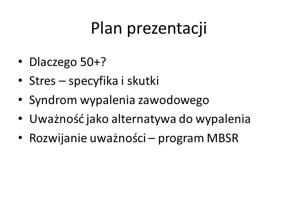 Plan prezentacji Dlaczego 50+ Stres – specyfika i skutki
