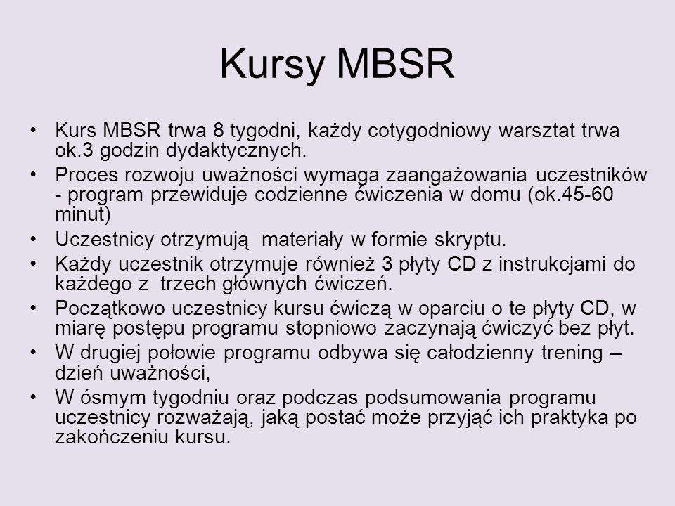Kursy MBSR Kurs MBSR trwa 8 tygodni, każdy cotygodniowy warsztat trwa ok.3 godzin dydaktycznych.