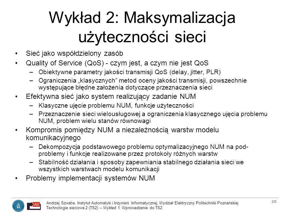 Wykład 2: Maksymalizacja użyteczności sieci
