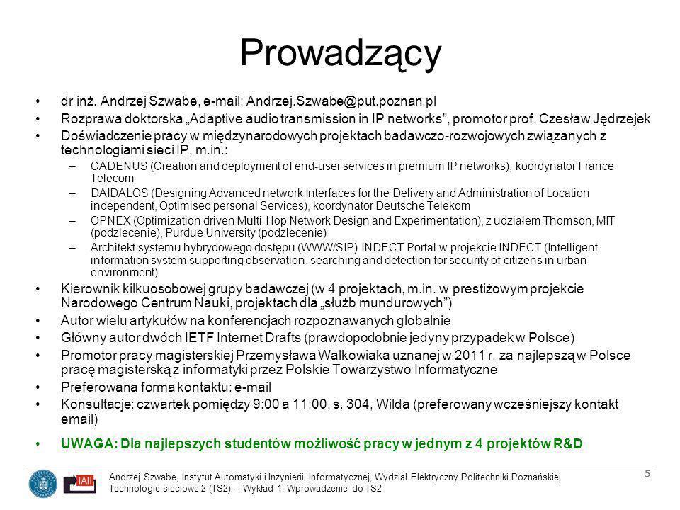 Prowadzący dr inż. Andrzej Szwabe, e-mail: Andrzej.Szwabe@put.poznan.pl.