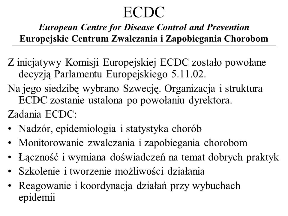 ECDC European Centre for Disease Control and Prevention Europejskie Centrum Zwalczania i Zapobiegania Chorobom
