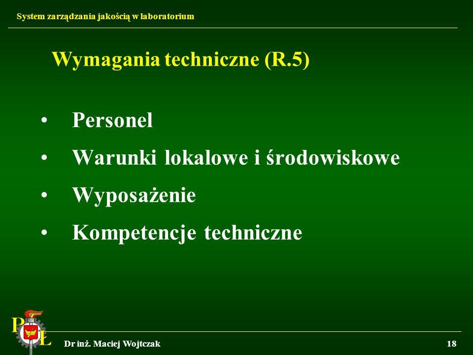Warunki lokalowe i środowiskowe Wyposażenie Kompetencje techniczne