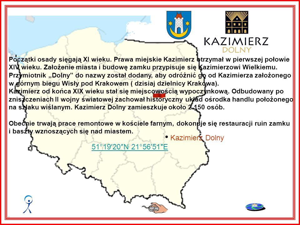 • Kazimierz Dolny 51°19′20″N 21°56′51″E