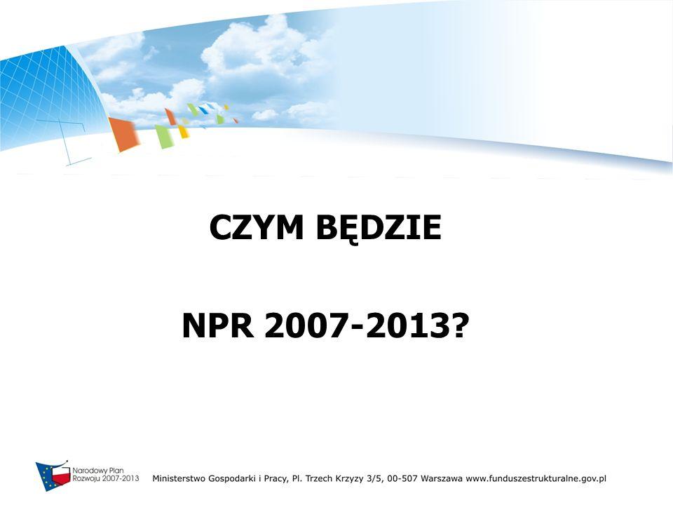 CZYM BĘDZIE NPR 2007-2013