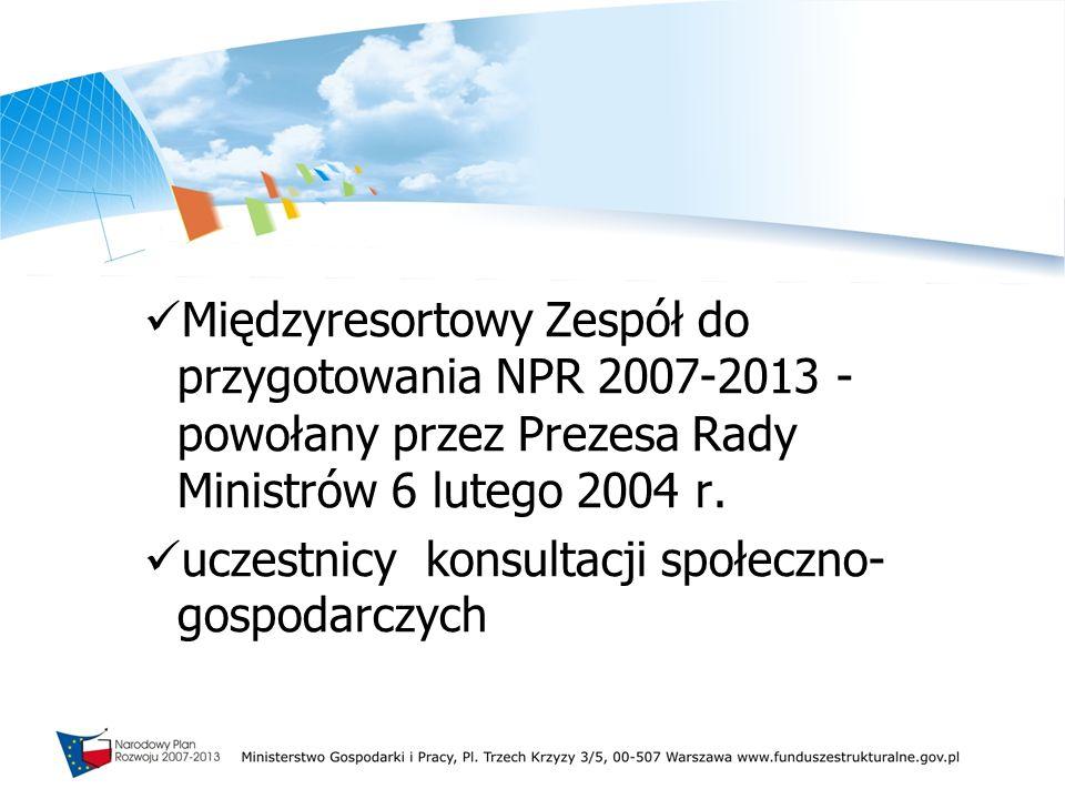 Międzyresortowy Zespół do przygotowania NPR 2007-2013 - powołany przez Prezesa Rady Ministrów 6 lutego 2004 r.