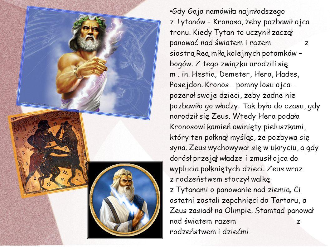 Gdy Gaja namówiła najmłodszego z Tytanów – Kronosa, żeby pozbawił ojca tronu.