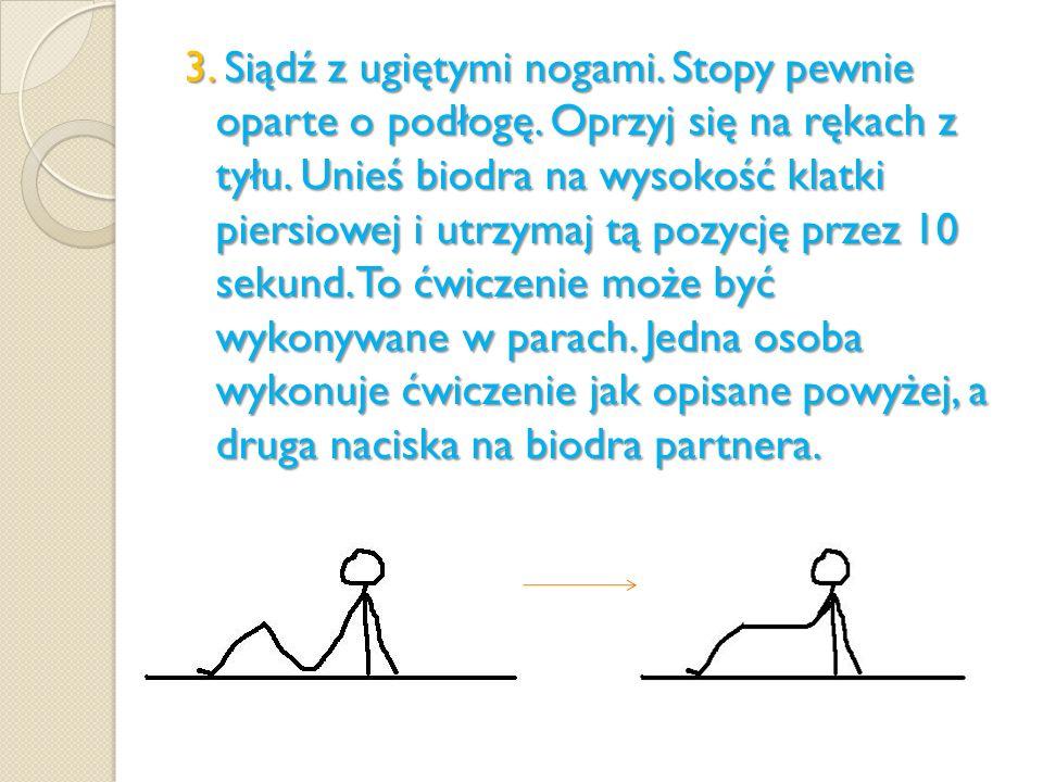 3. Siądź z ugiętymi nogami. Stopy pewnie oparte o podłogę